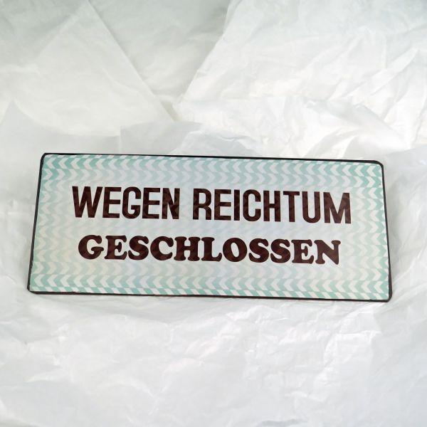 "Deko-Schild ""Wegen Reichtum geschlossen"""