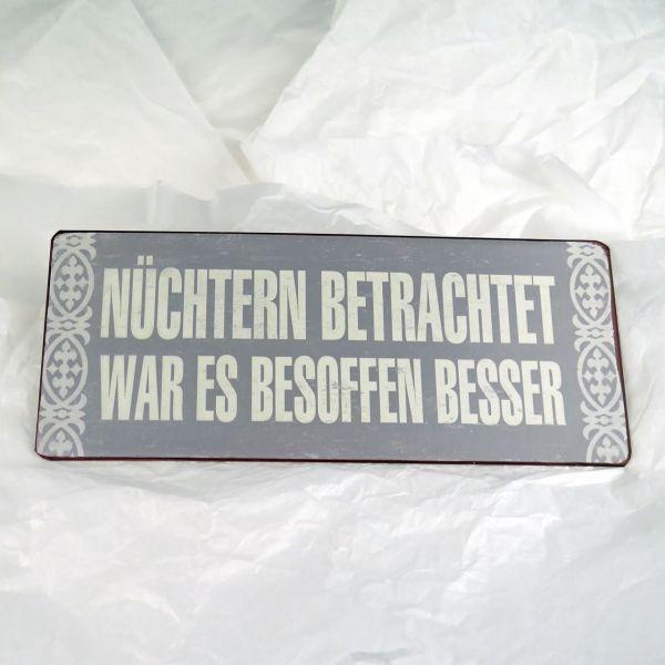"Deko-Schild ""Nüchtern betrachtet..."""